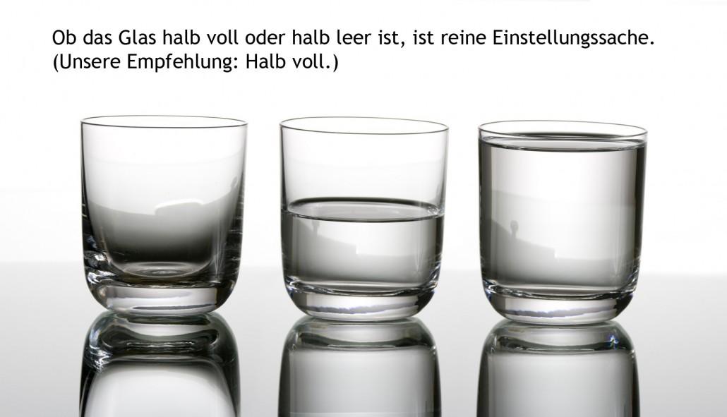 Glas ist halb voll